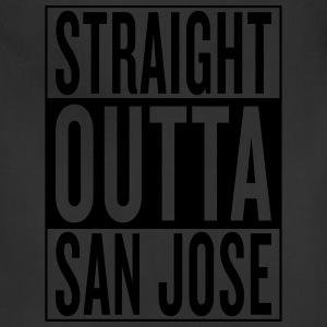 straight outta San Jose T-Shirts - Adjustable Apron