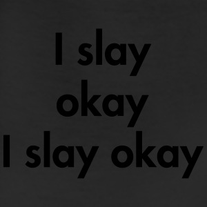 I slay okay, I slay okay Women's T-Shirts - Leggings