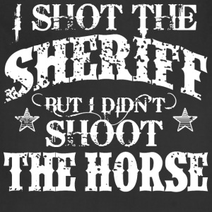 I Shot The Sheriff but no the horse T-Shirts - Adjustable Apron