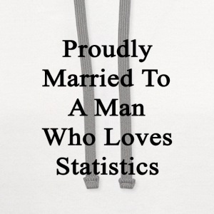 proudly_married_to_a_man_who_loves_stati Women's T-Shirts - Contrast Hoodie