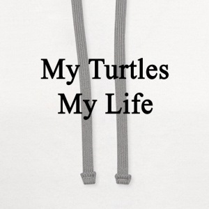 my_turtles_my_life T-Shirts - Contrast Hoodie