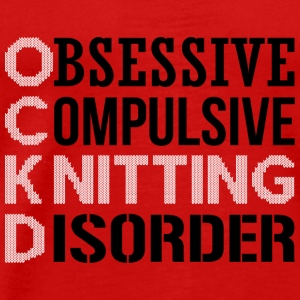 Obsessive Compulsive Knitting Disorder Tanks - Men's Premium T-Shirt