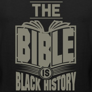 The Bible is Black History | Hebrew Israelite T-Sh - Men's Premium Tank