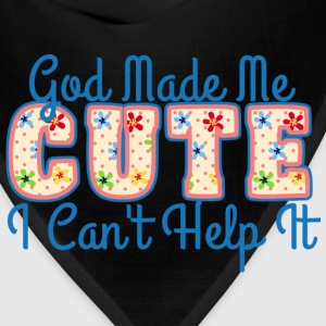 God Made Me Cute - Bandana