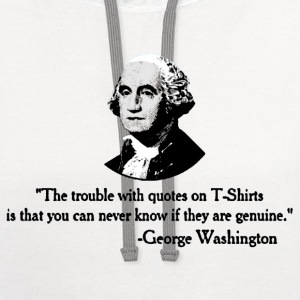 The trouble with quotes George Washington T-Shirts - Contrast Hoodie