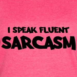 I speak fluent sarcasm Tanks - Women's Vintage Sport T-Shirt