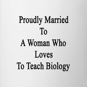proudly_married_to_a_woman_who_loves_to_ T-Shirts - Coffee/Tea Mug