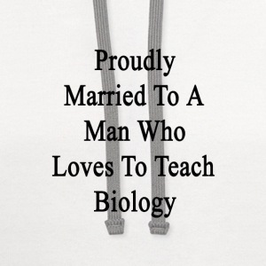 proudly_married_to_a_man_who_loves_to_te Women's T-Shirts - Contrast Hoodie