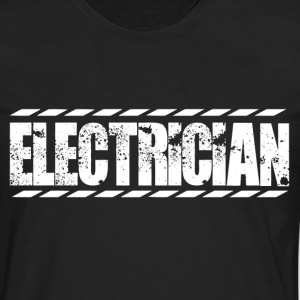 Electrician electrician clothing funny electric - Men's Premium Long Sleeve T-Shirt