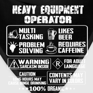 Heavy Equipment Operator heavy equipment operato - Bandana