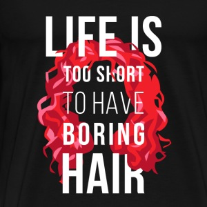 Curly Hair Life is too short Curly T-shirt Tanks - Men's Premium T-Shirt