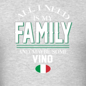 Italians All I Need is My Family & Vino T-shirt Tank Tops - Men's T-Shirt