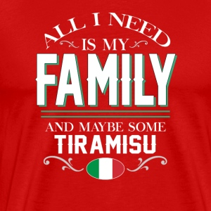 Italian All I Need is My Family & Tiramisu T-shirt Tank Tops - Men's Premium T-Shirt