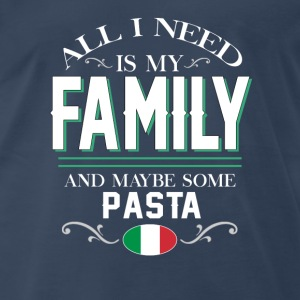 Italians All I Need is My Family & Pasta T-shirt Tanks - Men's Premium T-Shirt