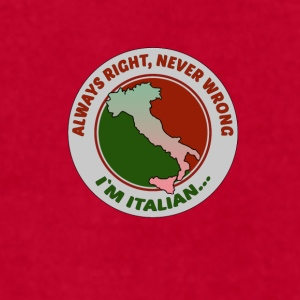Italians Always right Italian Heritage T-shirt Mugs & Drinkware - Men's T-Shirt by American Apparel