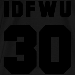 IDFWU Hoodies - Men's Premium T-Shirt