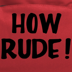 How Rude Women's T-Shirts - Computer Backpack
