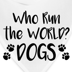 Who run the world dogs - Bandana
