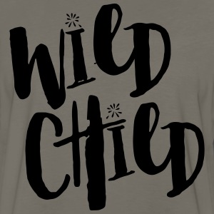 Wild Child Funny Quote T-Shirts - Men's Premium Long Sleeve T-Shirt