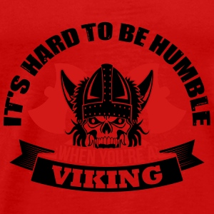 It's hard to be humble when you're a viking Tanks - Men's Premium T-Shirt