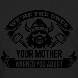 Viking - your mother warned you T-Shirts - Men's Premium Long Sleeve T-Shirt
