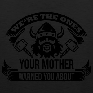 Viking - your mother warned you T-Shirts - Men's Premium Tank