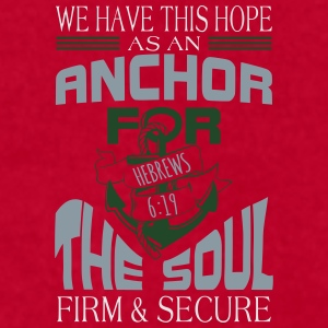 Anchor For The Soul Mugs & Drinkware - Men's T-Shirt by American Apparel