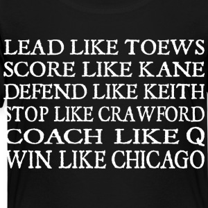 Leads Like Toews Chicago Hockey Kids' Shirts - Toddler Premium T-Shirt