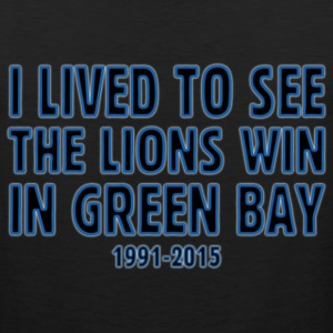 Funny Lived to See Lions Win Green Bay T-Shirts - Men's Premium Tank