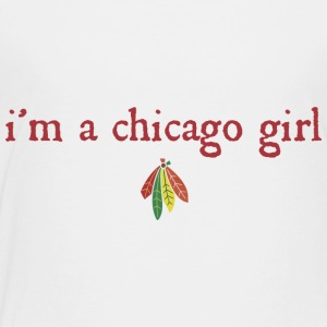I'm A Chicago Hockey Girl Kids' Shirts - Toddler Premium T-Shirt