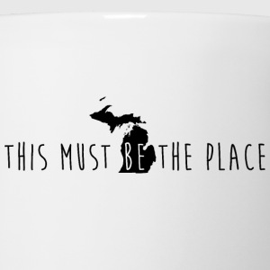 Michigan This Must Be The Place T-Shirts - Coffee/Tea Mug