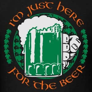 I'm Just Here For Beer Hoodies - Men's T-Shirt