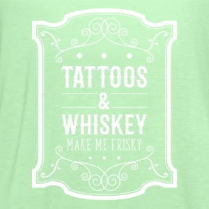 Tattoos & Whiskey make me frisky Tattoo t-shirt T-Shirts - Women's Flowy Tank Top by Bella