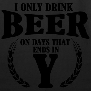 I only drink beer on days with y Hoodies - Eco-Friendly Cotton Tote