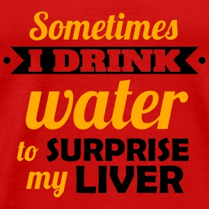 Beer: I drink water to surprise my liver Tanks - Men's Premium T-Shirt