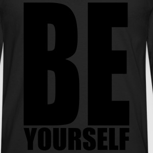 Be yourself Baby & Toddler Shirts - Men's Premium Long Sleeve T-Shirt