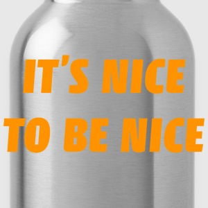It's Nice To Be Nice - Water Bottle