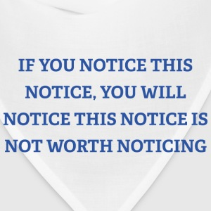 If You Notice This Notice - Bandana