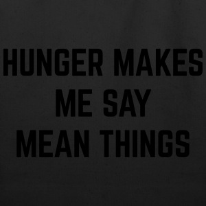 Hunger Mean Things Funny Quote T-Shirts - Eco-Friendly Cotton Tote