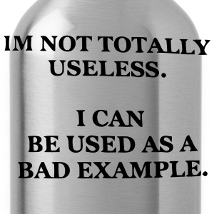 I CAN BE USED AS A BAD EXAMPLE T-Shirts - Water Bottle