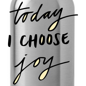 TODAY I CHOOSE JOY T-Shirts - Water Bottle