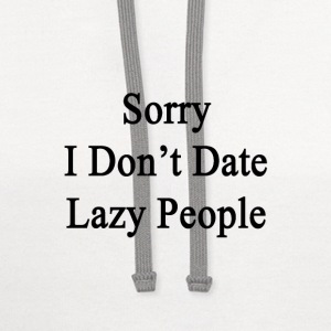 sorry_i_dont_date_lazy_people Women's T-Shirts - Contrast Hoodie