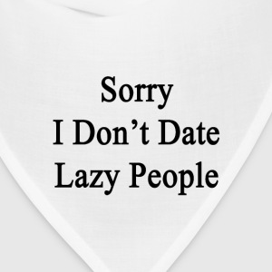 sorry_i_dont_date_lazy_people Women's T-Shirts - Bandana