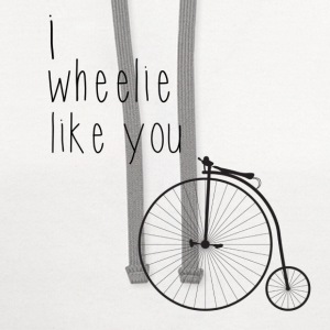 I wheelie like you  - Contrast Hoodie