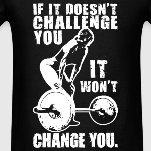 If It Doesn't Challenge You, It Won't Change You Tanks - Men's T-Shirt
