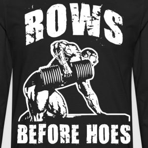 Rows Before Hoes T-Shirts - Men's Premium Long Sleeve T-Shirt