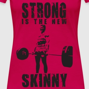 Strong Is The New Skinny Tanks - Women's Premium T-Shirt
