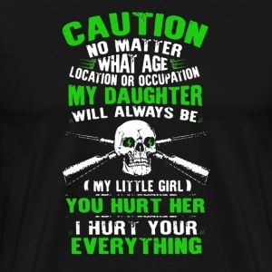 Mess With My Daughter Shirt - Men's Premium T-Shirt