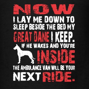 Beside My Bed Great Dane I Keep - Men's T-Shirt