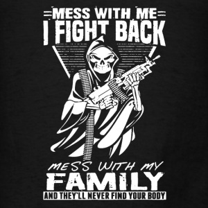 Mess With Me I Fight Back - Men's T-Shirt
